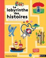 Le labyrinthe des histoires : choisis un chemin, raconte une histoire par Madalena Matoso