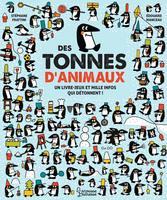 Des tonnes d'animaux : un livre-jeu et mille infos qui détonnent! par Stéphane Frattini