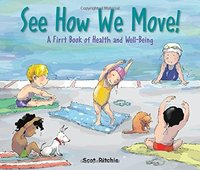 See How We Move! A First Book of Health and Well-Being