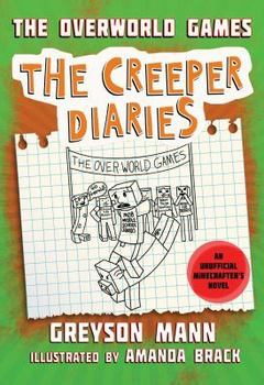 Book Cover: The Creeper Diaries: The Overworld Games (Book 4)