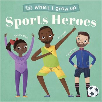 Book Cover: When I Grow Up…Sports Heroes