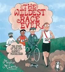 Book Cover: The Wildest Race Ever: The Story of the 1904 Olympic Marathon