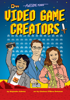 Book Cover: Awesome Minds: Video Game Creators